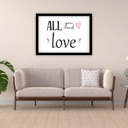 """Quadro Decorativo Frase """"All You Need is Love!"""""""